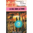 Robert Clauzel - le ciel sous la Terre