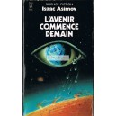 Isaac Asimov - l'avenir commence demain