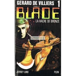 Gérard de Villiers - Blade - 1 : la hache de bronze